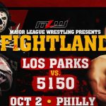 MLW News: Los Parks vs 5150 at Fightland, Beastman Signed