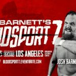 "Returning to War – GCW Presents ""Josh Barnett's Bloodsport 7"" – Review"